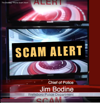 Scam Alert from Chief Jim Bodine!