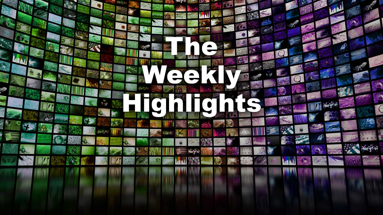 The Weekly Highlights – 02/22/21 – 02/26/21
